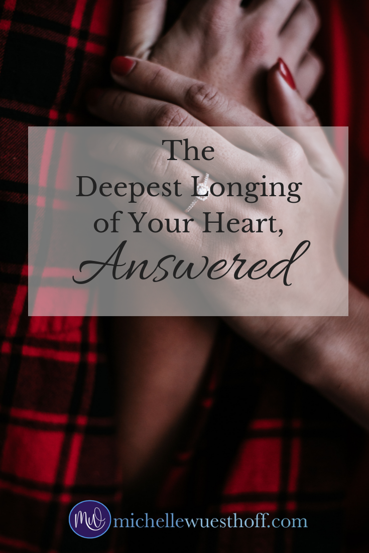 The Deepest Longing of Your Heart, Answered