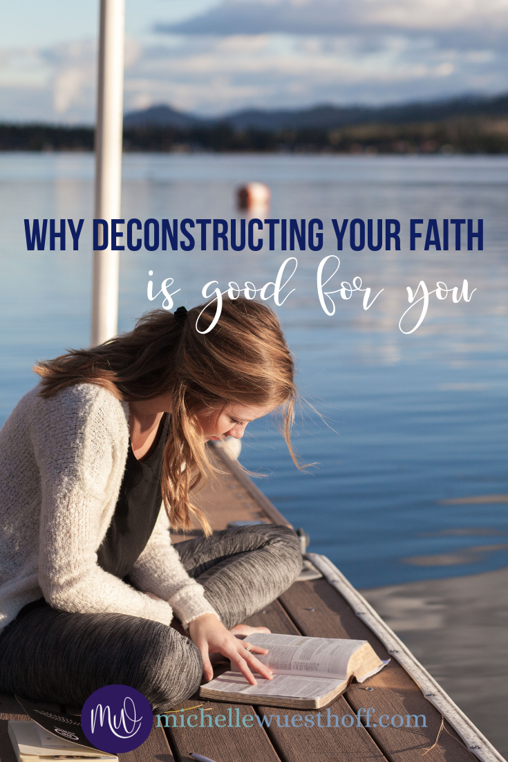 Why Deconstructing Your Faith is Good For You