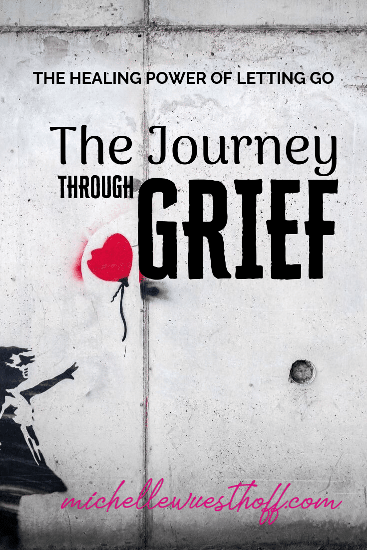 The Journey Through Grief (The Healing Power of Letting Go)
